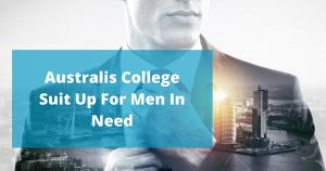Australis College Suit up for men in need