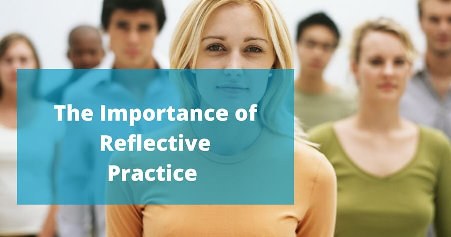"the importance of reflective practice According to aistear (2009) ""reflective practice involves adults thinking about  their work with children and planning and implementing the."