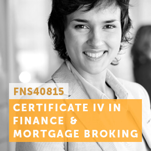 View our FNS40815 Certificate IV in Finance and Mortgage Broking