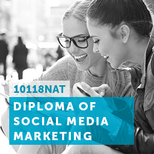 View our 10118NAT Diploma of social media marketing