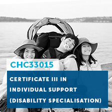 Certificate III in Individual Support - Disability Specialisation